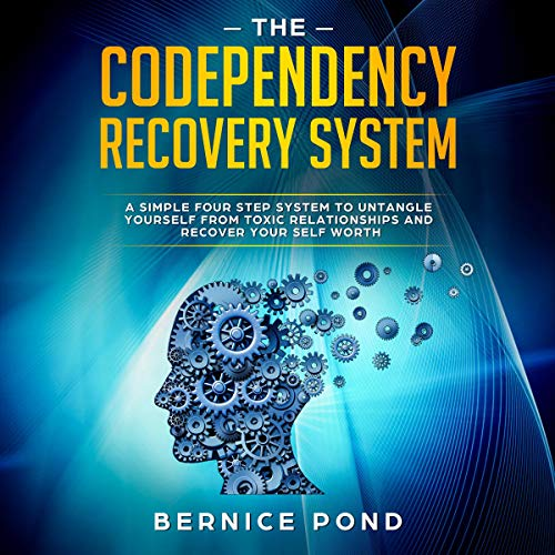 The Codependency Recovery System Audiobook By Bernice Pond cover art