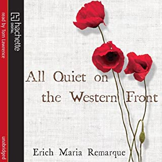 All Quiet on the Western Front                   By:                                                                                                                                 Erich Maria Remarque                               Narrated by:                                                                                                                                 Tom Lawrence                      Length: 7 hrs and 9 mins     92 ratings     Overall 4.8