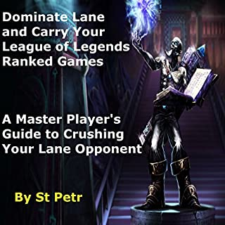 Dominate Lane and Carry Your League of Legends Ranked Games audiobook cover art