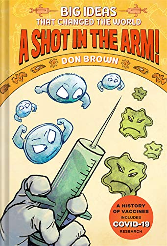 Compare Textbook Prices for A Shot in the Arm!: Big Ideas that Changed the World #3  ISBN 9781419750014 by Brown, Don