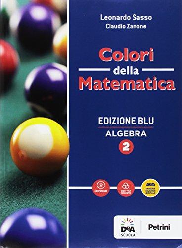 Colori della matematica. Algebra-Quaderno algebra. Ediz. blu. Per i Licei scientifici. Con e-book. Con espansione online (Vol. 2)