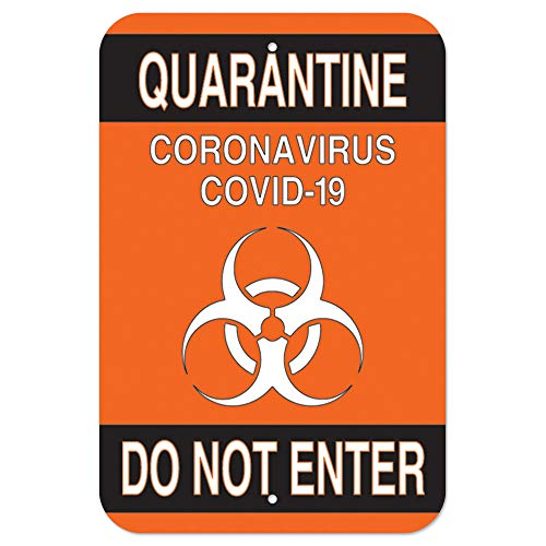 COVID-19 Notice Sign - Quarantine Do Not Enter 2 | Heavy-Gauge Aluminum Parking Sign | Protect Your Business, Municipality, Home & Colleagues | Made in The USA