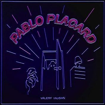 Pablo Placard