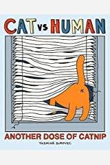 Cat vs Human: Another Dose of Catnip Kindle Edition