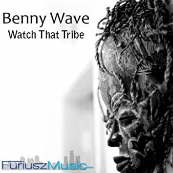 Watch That Tribe EP