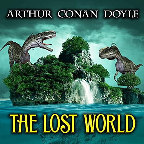 The Lost World Audiobook By Arthur Conan Doyle cover art