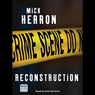 Reconstruction                   By:                                                                                                                                 Mick Herron                               Narrated by:                                                                                                                                 Anna Bentinck                      Length: 12 hrs and 18 mins     34 ratings     Overall 4.2