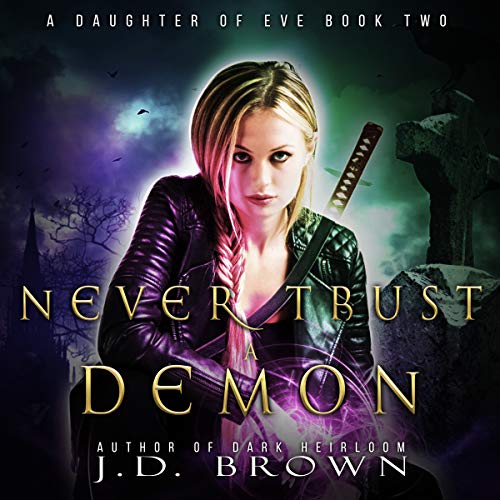 Never Trust a Demon Audiobook By J.D. Brown cover art