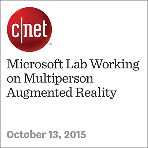 Microsoft Lab Working on Multiperson Augmented Reality audiobook cover art