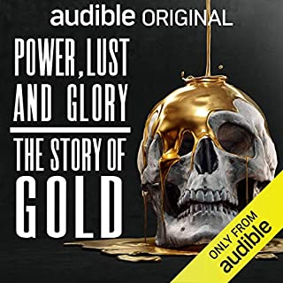 Power, Lust and Glory: The Story of Gold cover art