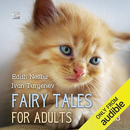 Fairy Tales for Adults, Volume 13                   De :                                                                                                                                 Edith Nesbit,                                                                                        Ivan Turgenev                               Lu par :                                                                                                                                 Josh Verbae,                                                                                        Max Bollinger                      Durée : 1 h et 14 min     Pas de notations     Global 0,0