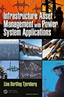 Infrastructure Asset Management with Power System Applications