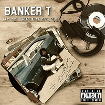 Banker T (feat. King Real)