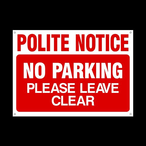 Polite Notice - No parking please leave clear Plastic Sign with 4 Pre-Drilled Holes - Private Property, Parking, Clamping, Disabled, Driveway, Do not block (MISC27)