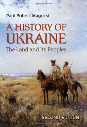 Download A History of Ukraine: The Land and Its Peoples 1442610212