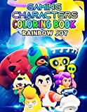Rainbow Joy - Gaming Characters Coloring Book: Ideal Gift For Fans, Boys & Girls, Adults, All Ages, Awesome Characters, Build Early Learning Confident And Foundational Skills