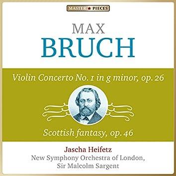 Masterpieces Presents Max Bruch: Violin Concerto No. 1 in G Minor, Op. 26 & Scottish Fantasy, Op. 46