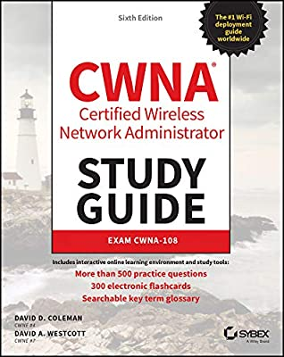 CWNA Certified Wireless Network Administrator Study Guide: Exam CWNA-108