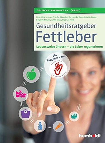 Gesundheitsratgeber Fettleber: Die Lebensweise ändern - die Leber regenerieren