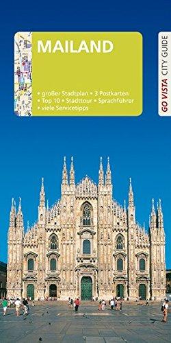 GO VISTA: Reiseführer Mailand: Mit Faltkarte und 3 Postkarten