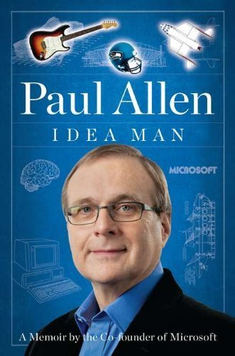 Idea Man: A Memoir by the Cofounder of Microsoft by Allen, Paul(April 19, 2011) Hardcover