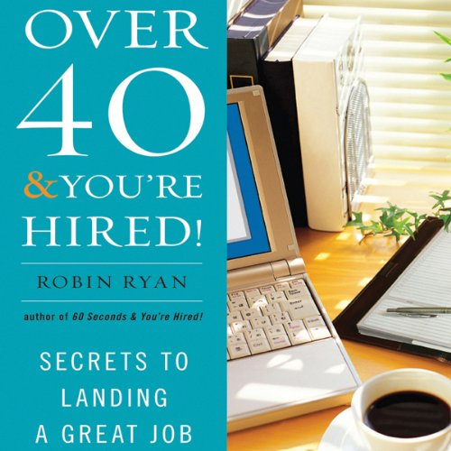 Over 40 & You're Hired! cover art