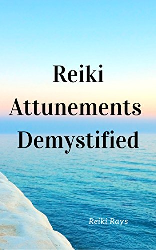 Reiki Attunements Demystified Reiki Attunement Rituals Reiki Attunement Tips Healing Crisis Attunement Misconceptions And More Reiki Rays Wisdom Library Book 1 Kindle Edition By Rays Reiki Webster Angie Melton Justine Lloyd