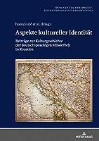Aspekte Kultureller Identitaet: Beitraege Zur Kulturgeschichte Der Deutschsprachigen Minderheit in Kroatien (Spuren Deutscher Sprache, Literatur Und Kultur in Kroatien)