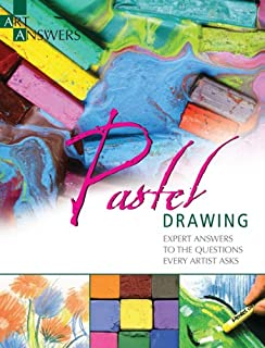 Pastel Drawing: Expert Answers to Questions Every Artist Asks (Art Answers)