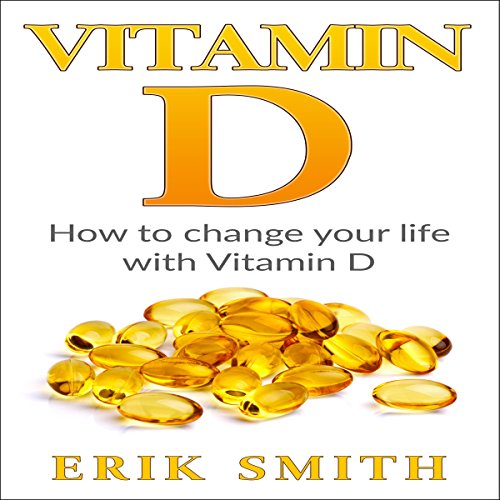 Vitamin D: A Beginners Guide to Vitamin D audiobook cover art