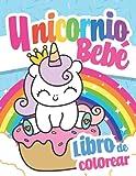 Unicornio Bebé Libro de Colorear: Primer Libro de Colorear para Niños de 1 Año a 3 Años