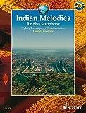 Indian Melodies: Styles - Techniques - Ornamentation. Alt-Saxophon. Ausgabe mit CD. (Schott World Music)