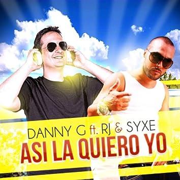 Así la Quiero Yo (feat. Rj, Syxe)