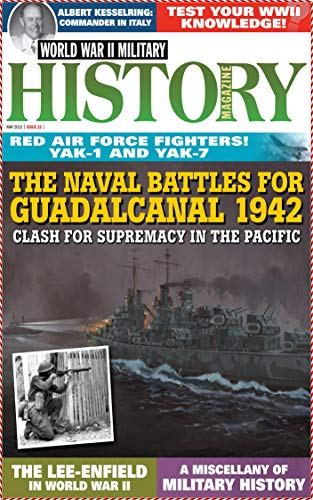 World War II Military History Magazine No.23 - The Naval Battles For Guadalcanal 1942 (Clash For Supremacy In The Pacific): Rea Air Force Fighters Yak-1 and Yak-7 (English Edition)