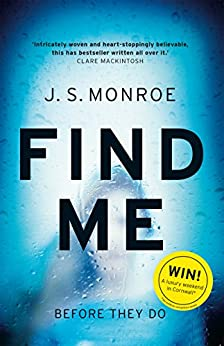 Find Me: A gripping thriller with a twist you won't see coming by [J.S. Monroe]