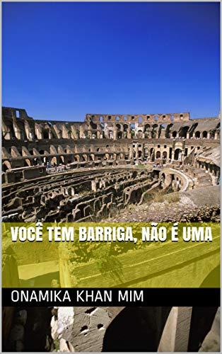 Você tem barriga, não é uma (Portuguese Edition)