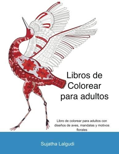 Libros para colorear adultos 1: Colorear adultos: Libros de colorear para adultos, Diseños de pájaros, Encuentra las animales escondidas, Un libro ... para colorear,libros colorear: Volume 1