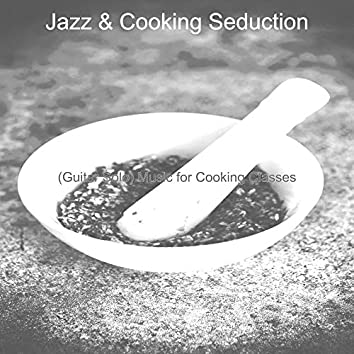 (Guitar Solo) Music for Cooking Classes