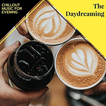 The Daydreaming - Chillout Music For Evening
