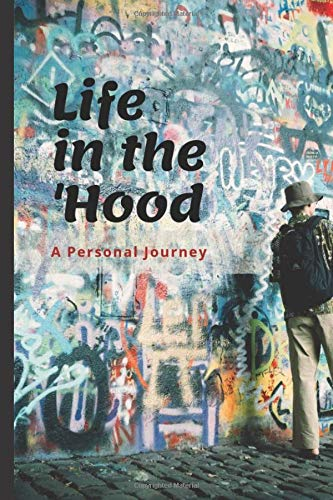 Life In The 'Hood - A Personal Journey: A Blank Journal for Men and Women Living in the City (Ingenious Diaries)