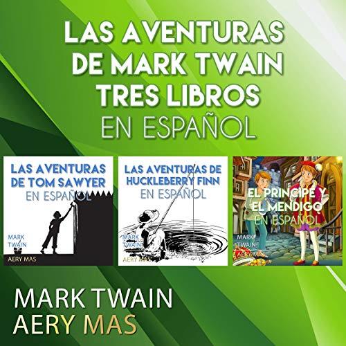 『Las Aventuras de Mark Twain Tres Libros en Español (Serie Completo) [The Adventures of Mark Twain Three Books in Spanish (Complete Series)]』のカバーアート