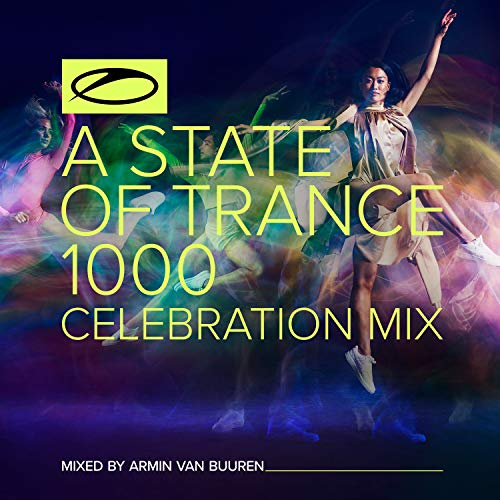 A State Of Trance 1000 - Celebration Mix (Full Continuous DJ Mix)
