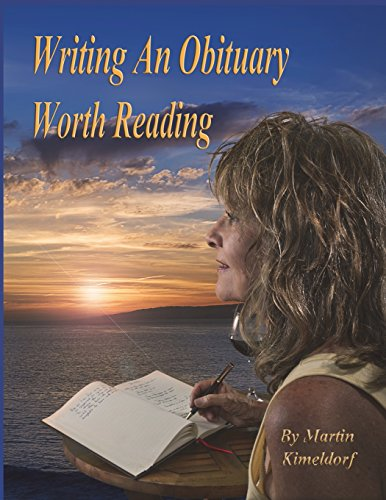 Writing An Obituary Worth Reading: A Guide to Writing a Fulfilling Life-Review
