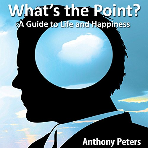 What's the Point? A Guide to Life and Happiness audiobook cover art