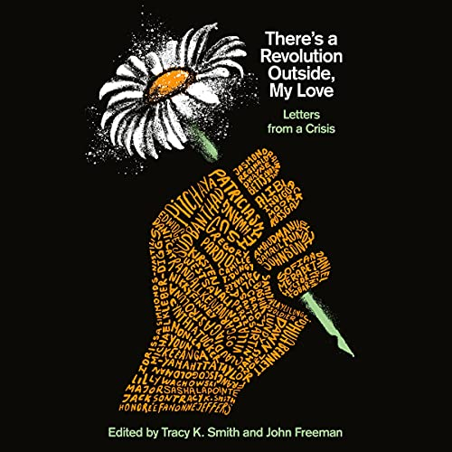 There's a Revolution Outside, My Love Audiobook By Tracy K. Smith, John Freeman cover art