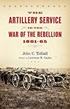 The Artillery Service in the War of the Rebellion, 1861–65