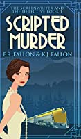 Scripted Murder (The Screenwriter And The Detective Book 1)
