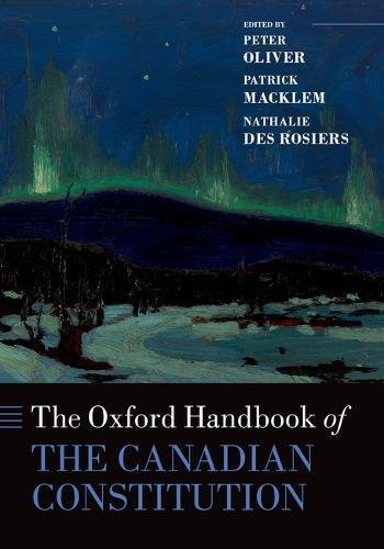 The Oxford Handbook of the Canadian Constitution (Oxford Handbooks)