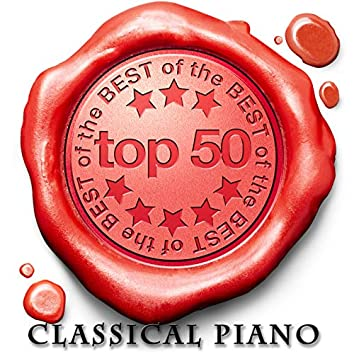 Top 50 - Classical Piano Pieces