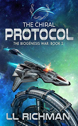 The Chiral Protocol – A Military Science Fiction Thriller: Biogenesis War Book 2 (The Biogenesis War) Kindle Edition by L.L. Richman  (Author), Lisa Richman (Author)